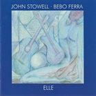 JOHN STOWELL John Stowell / Bebo Ferra : Elle album cover