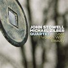 JOHN STOWELL John Stowell  - Michael Zilber Quartet: Shot Through With Beauty album cover