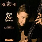 JOHN STOWELL Lines & Spaces album cover