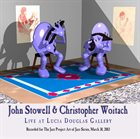 JOHN STOWELL John Stowell & Christopher Woitach : Live at Lucia Douglas Gallery album cover