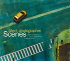 JOHN STOWELL Scenes : Silent Photographer album cover