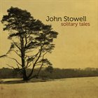 JOHN STOWELL Solitary Tales album cover