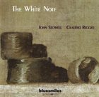 JOHN STOWELL The White Note album cover