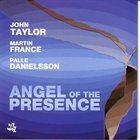 JOHN TAYLOR Angel Of The Presence album cover