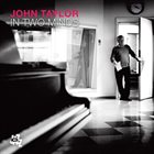 JOHN TAYLOR In Two Minds album cover