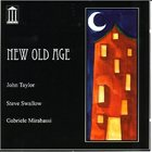 JOHN TAYLOR New Old Age (with Steve Swallow, Gabriele Mirabassi) album cover