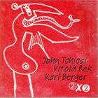 JOHN TCHICAI 2 X 2 album cover