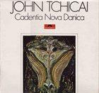 JOHN TCHICAI Cadentia Nova Danica album cover