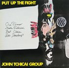 JOHN TCHICAI Put Up The Fight album cover