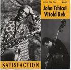 JOHN TCHICAI Satisfaction album cover