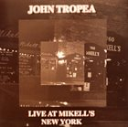 JOHN TROPEA Live At Mikell's album cover