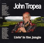 JOHN TROPEA Livin' In The Jungle album cover