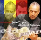 JOHN TROPEA Standard Influence album cover