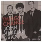 JOHN VENKIAH Things Change album cover