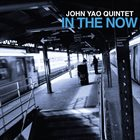JOHN YAO In the Now album cover