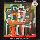 JOHN YOUNG More Images The John Young Trio : Opus De Funk album cover