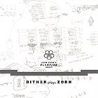JOHN ZORN John Zorn's Olympiad Vol. 1: Dither Plays Zorn album cover