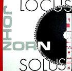 JOHN ZORN Locus Solus album cover