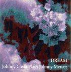 JOHNNY COSTA Dreams So Real album cover