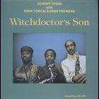 JOHNNY DYANI Johnny Dyani With John Tchicai & Dudu Pukwana : Witchdoctor's Son album cover