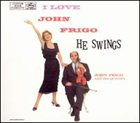 JOHNNY FRIGO I Love John Frigo...He Swings album cover