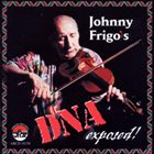 JOHNNY FRIGO Johnny Frigo's DNA Exposed! album cover