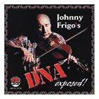JOHNNY FRIGO Johnny Frigo's DNA Exposed! album cover