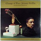 JOHNNY GRIFFIN Change of Pace album cover