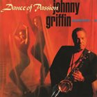 JOHNNY GRIFFIN Dance of Passion album cover