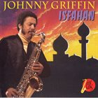 JOHNNY GRIFFIN Isfahan album cover