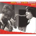 JOHNNY GRIFFIN Johnny Griffin & Steve Grossman Quintet album cover