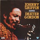 JOHNNY GRIFFIN Johnny Griffin Meets Dexter Gordon album cover