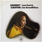 JOHNNY GRIFFIN You Leave Me Breathles album cover