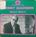 JOHNNY GUARNIERI Walla Walla (aka Gliss Me Again) album cover