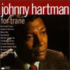 JOHNNY HARTMAN For Trane album cover