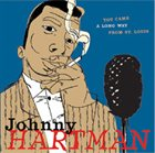 JOHNNY HARTMAN You Came A Long Way From St. Louis album cover