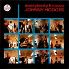 JOHNNY HODGES Everybody knows Johnny Hodges album cover