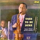JOHNNY HODGES Used to Be Duke album cover
