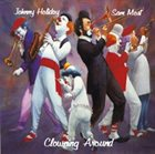 JOHNNY HOLIDAY Clowning Around album cover