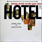 JOHNNY KEATING Hotel - Original Motion Picture Sound Track album cover