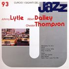 JOHNNY LYTLE Johnny Lytle / Albert Dailey / Chester Thompson : I Giganti Del Jazz Vol. 93 album cover