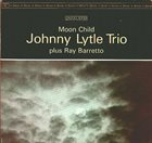 JOHNNY LYTLE Johnny Lytle Trio ‎: Moon Child album cover