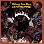 JOHNNY OTIS The Johnny Otis Show Live at Monterey! album cover