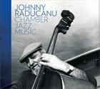 JOHNNY RĂDUCANU Chamber Jazz Music album cover