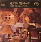JOHNNY RĂDUCANU Jazz În Ţara Mea / Jazz In My Country album cover