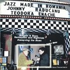 JOHNNY RĂDUCANU Jazz Made In Romania (with Teodora Enache) album cover