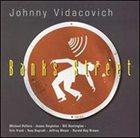 JOHNNY VIDACOVICH Banks Street album cover