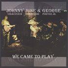 JOHNNY VIDACOVICH Johnny Vidacovich, June Yamagishi & George Porter Jr. : We Came To Play album cover