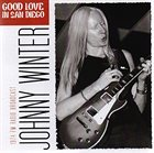 JOHNNY WINTER Good Love in San Diego album cover