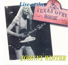 JOHNNY WINTER Live At The Texas Opry House album cover